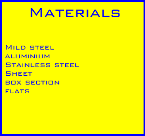 Materies we work with mild steel, stanless steel, Aluminium